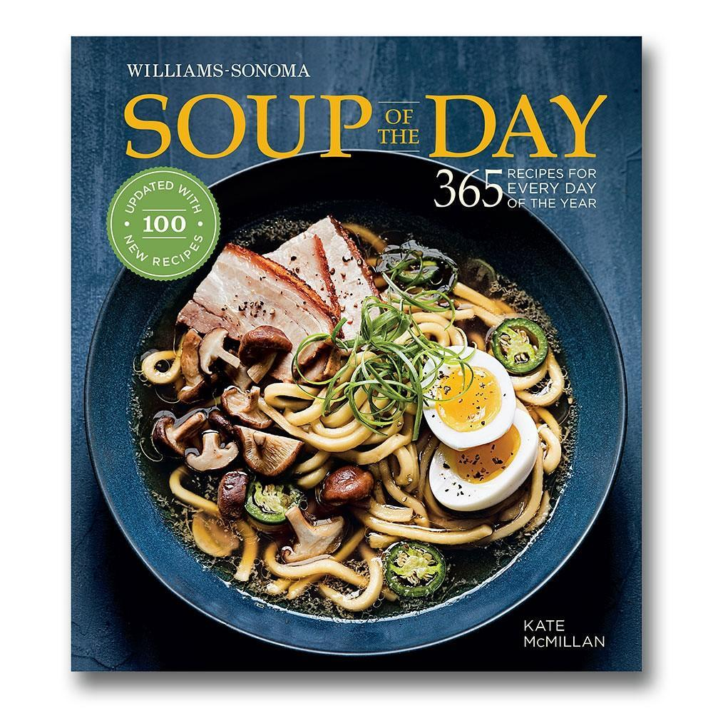 Williams Sonoma Soup of the Day Cookbook