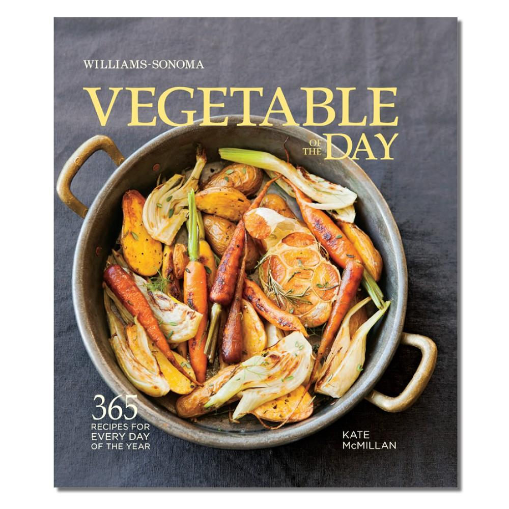Williams Sonoma Vegetable of The Day Cookbook