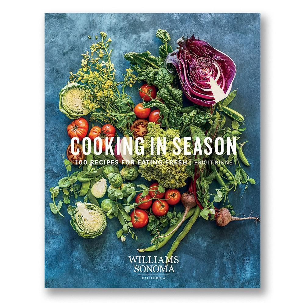 Williams Sonoma Cooking in Season Cookbook