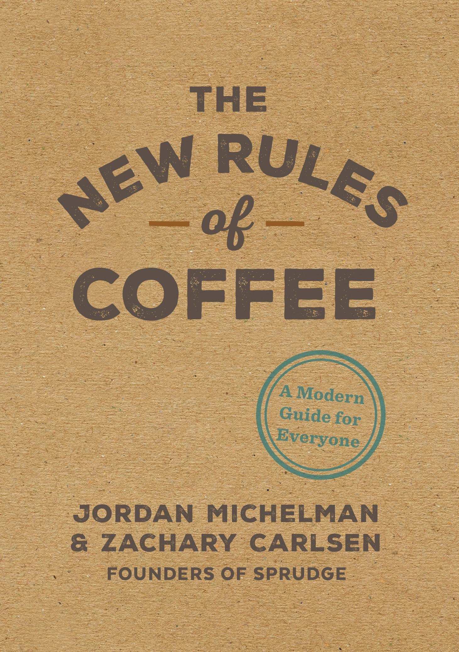 The New Rules of Coffee Cookbook