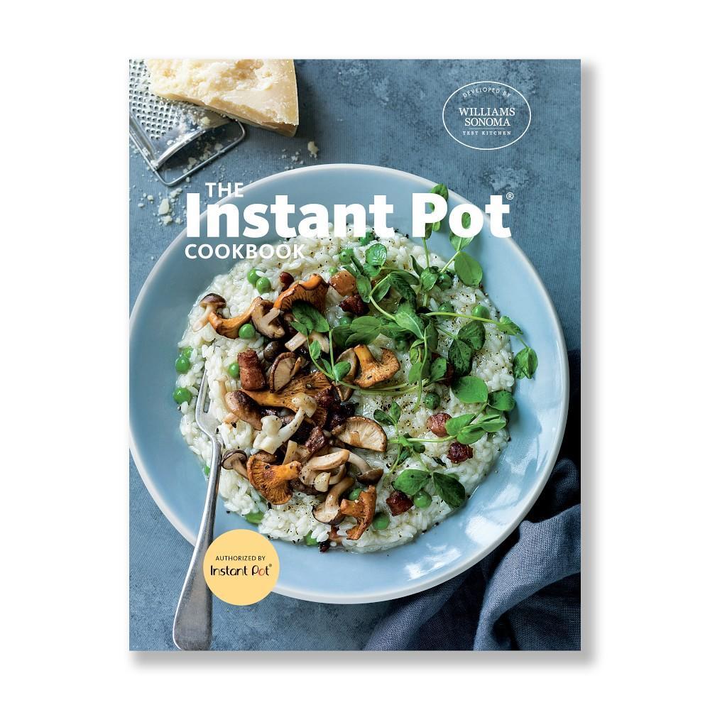 Williams Sonoma Test Kitchen Instant Pot Cookbook
